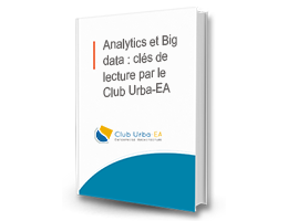 Analytics et Big data : clés de lecture par le Club Urba-EA